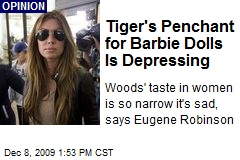 Tiger's Penchant for Barbie Dolls Is Depressing