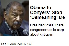 Obama to Conyers: Stop 'Demeaning' Me