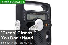'Green' Gizmos You Don't Need