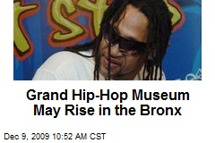 Grand Hip-Hop Museum May Rise in the Bronx