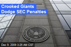 Crooked Giants Dodge SEC Penalties