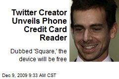Twitter Creator Unveils Phone Credit Card Reader
