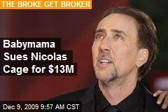 Babymama Sues Nicolas Cage for $13M