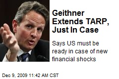 Geithner Extends TARP, Just In Case