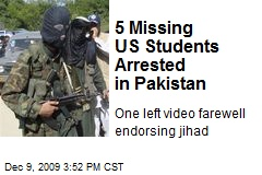 5 Missing US Students Arrested in Pakistan