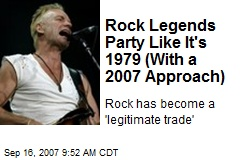 Rock Legends Party Like It's 1979 (With a 2007 Approach)