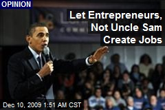 Let Entrepreneurs, Not Uncle Sam Create Jobs