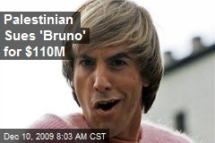 Palestinian Sues 'Bruno' for $110M