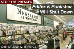 Editor & Publisher Will Shut Down