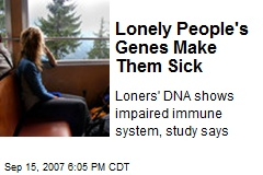 Lonely People's Genes Make Them Sick