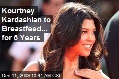 Kourtney Kardashian to Breastfeed... for 5 Years