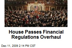House Passes Financial Regulations Overhaul