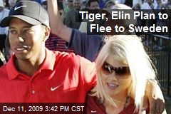 Tiger, Elin Plan to Flee to Sweden
