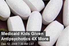 Medicaid Kids Given Antipsychotics 4X More