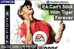 EA Can't Stick With Tiger Forever