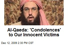 Al-Qaeda: 'Condolences' to Our Innocent Victims