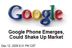 Google Phone Emerges, Could Shake Up Market