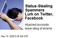Status-Stealing Spammers Lurk on Twitter, Facebook