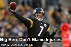 Big Ben: Don't Blame Injuries