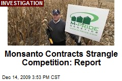 Monsanto Contracts Strangle Competition: Report