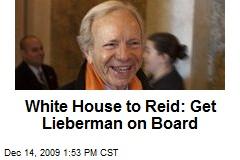 White House to Reid: Get Lieberman on Board
