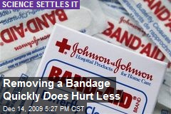 Removing a Bandage Quickly Does Hurt Less