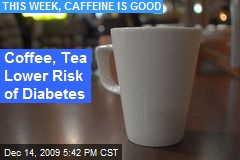 Coffee, Tea Lower Risk of Diabetes