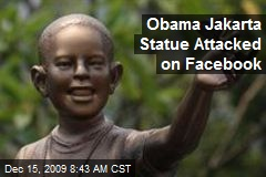 Obama Jakarta Statue Attacked on Facebook