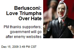 Berlusconi: Love Triumphs Over Hate