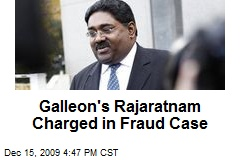 Galleon's Rajaratnam Charged in Fraud Case