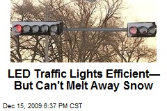 LED Traffic Lights Efficient— But Can't Melt Away Snow