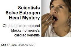 Scientists Solve Estrogen Heart Mystery