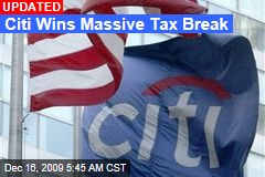 Citi Wins Massive Tax Break