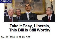 Take It Easy, Liberals, This Bill Is Still Worthy