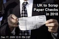 UK to Scrap Paper Checks in 2018