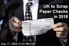 UK to Scrap Paper Checks in 2018