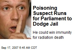Poisoning Suspect Runs for Parliament to Dodge Jail