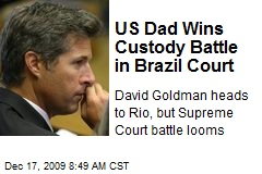US Dad Wins Custody Battle in Brazil Court