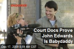 Court Docs Prove John Edwards Is Babydaddy