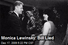 Monica Lewinsky: Bill Lied