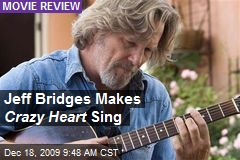 Jeff Bridges Makes Crazy Heart Sing