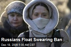 Russians Float Swearing Ban
