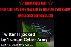 Twitter Hijacked by 'Iranian Cyber Army'