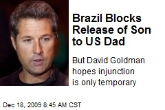 Brazil Blocks Release of Son to US Dad