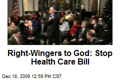 Right-Wingers to God: Stop Health Care Bill