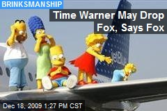 Time Warner May Drop Fox, Says Fox