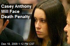 Casey Anthony Will Face Death Penalty