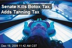 Senate Kills Botox Tax, Adds Tanning Tax