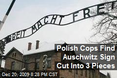 Polish Cops Find Auschwitz Sign Cut Into 3 Pieces