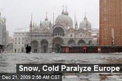 Snow, Cold Paralyze Europe